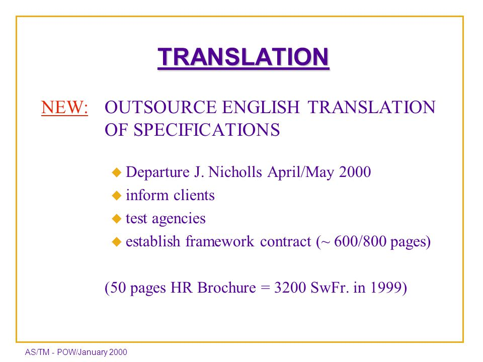 AS/TM - POW/January 2000 TRANSLATION NEW:OUTSOURCE ENGLISH TRANSLATION OF SPECIFICATIONS u Departure J.