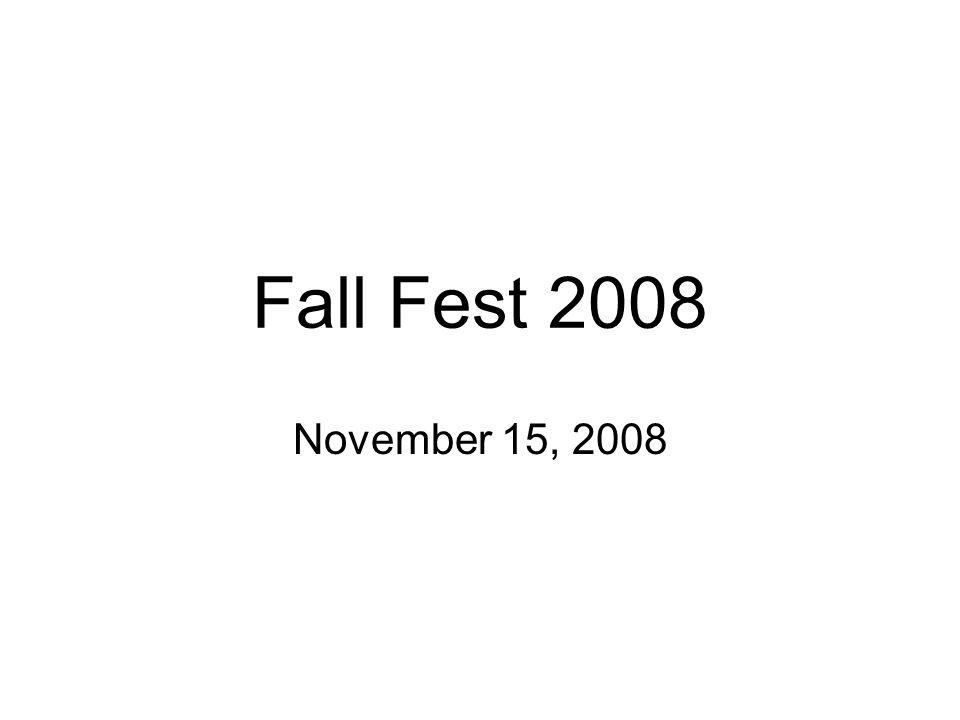 Fall Fest 2008 November 15, 2008