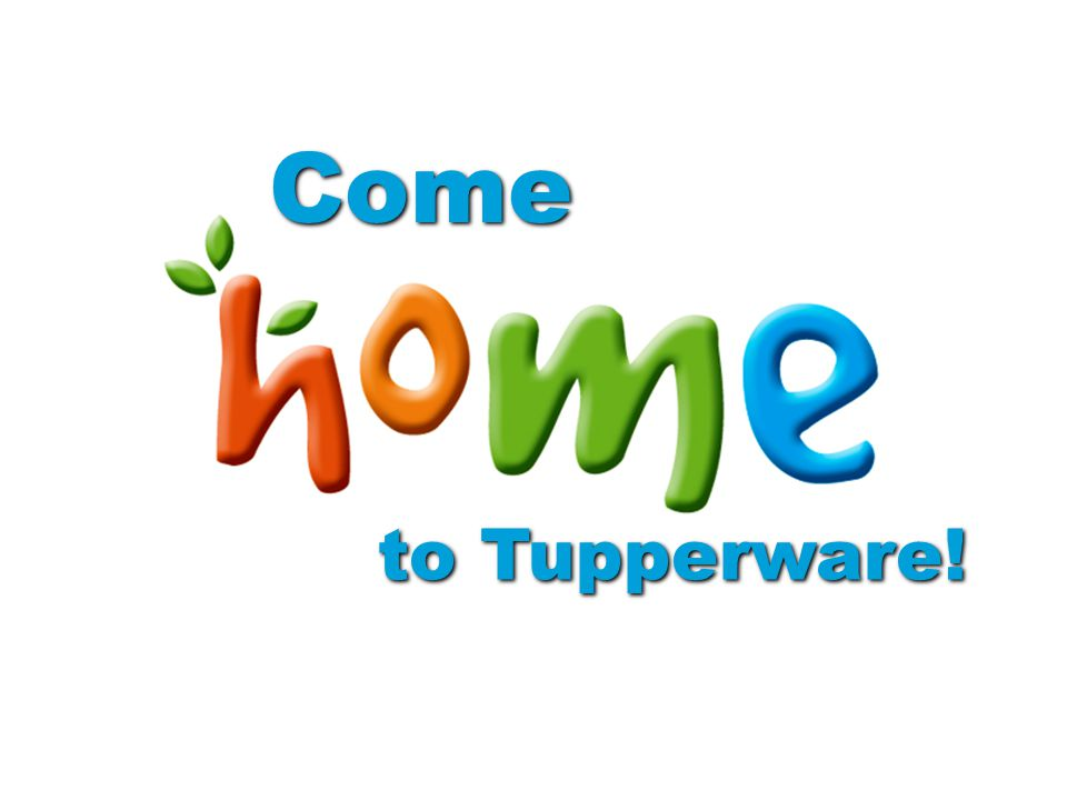 Come to Tupperware!