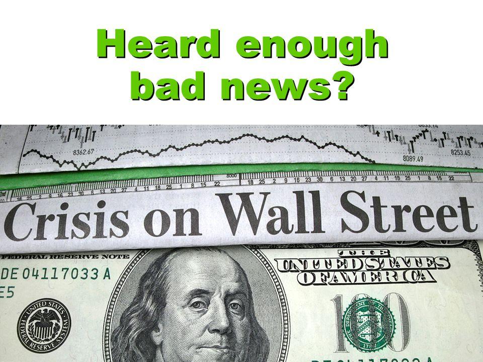 Heard enough bad news?