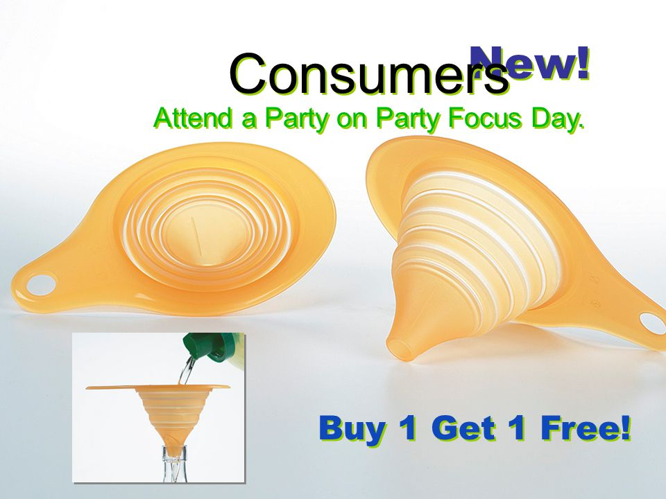 New! Consumers Attend a Party on Party Focus Day. Buy 1 Get 1 Free!