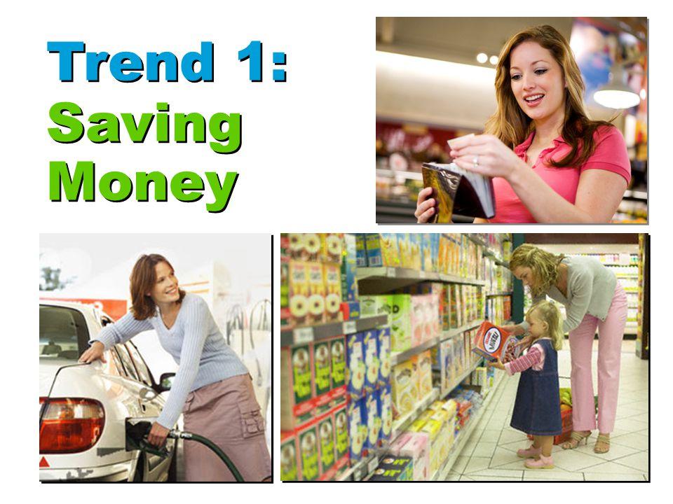 Trend 1: Saving Money