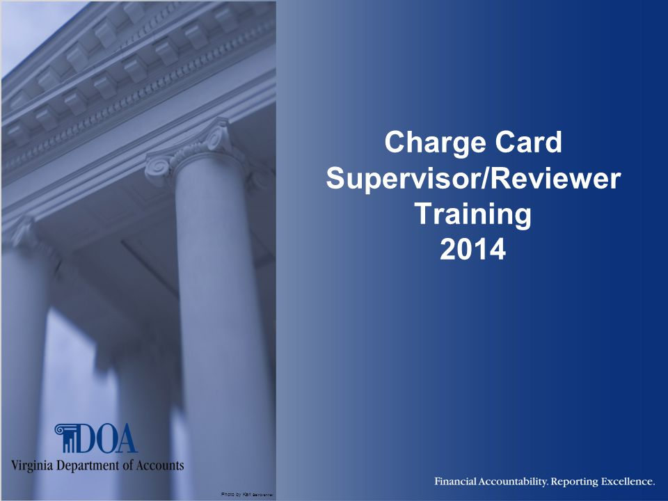 2012 Charge Card Administration 2 Agenda Purpose of training Purchase Card (PCard) Program Agency Travel Card (ATC) Program Responsibilities Review Checklist Resources Review Conclusion