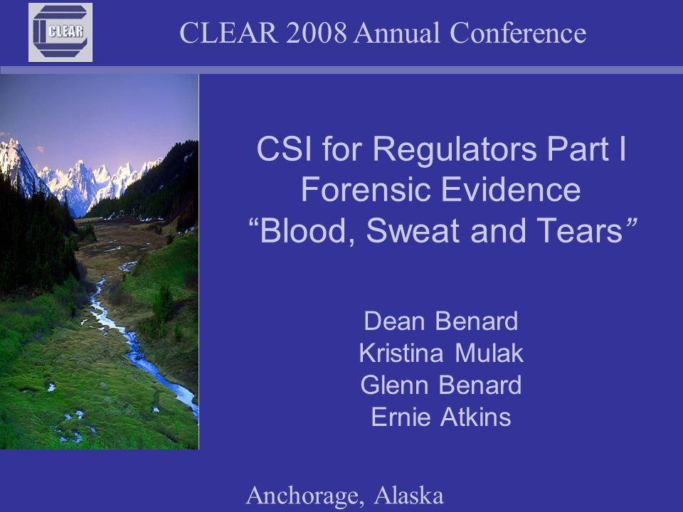 CLEAR 2008 Annual Conference Anchorage, Alaska Maintaining Evidence Preserving Identity Marking where possible without affecting its evidentiary value Tag when marking is not practicable Sealing in container and labeling when tagging and marking are not practicable Identify who collected the evidence and placed it into custody