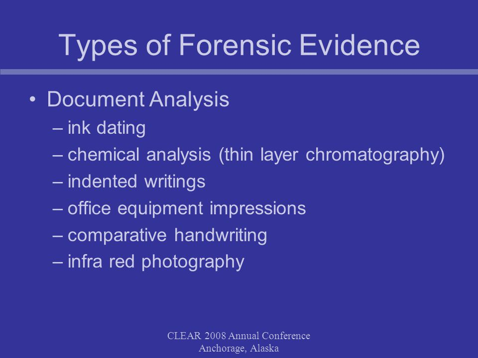 CLEAR 2008 Annual Conference Anchorage, Alaska Legal Challenges Challenges may look for two possible outcomes: The evidence being deemed inadmissible The evidence being given reduced weight The challenge may be on the following grounds: The nature of the forensic testing itself The quality of the process leading to the result