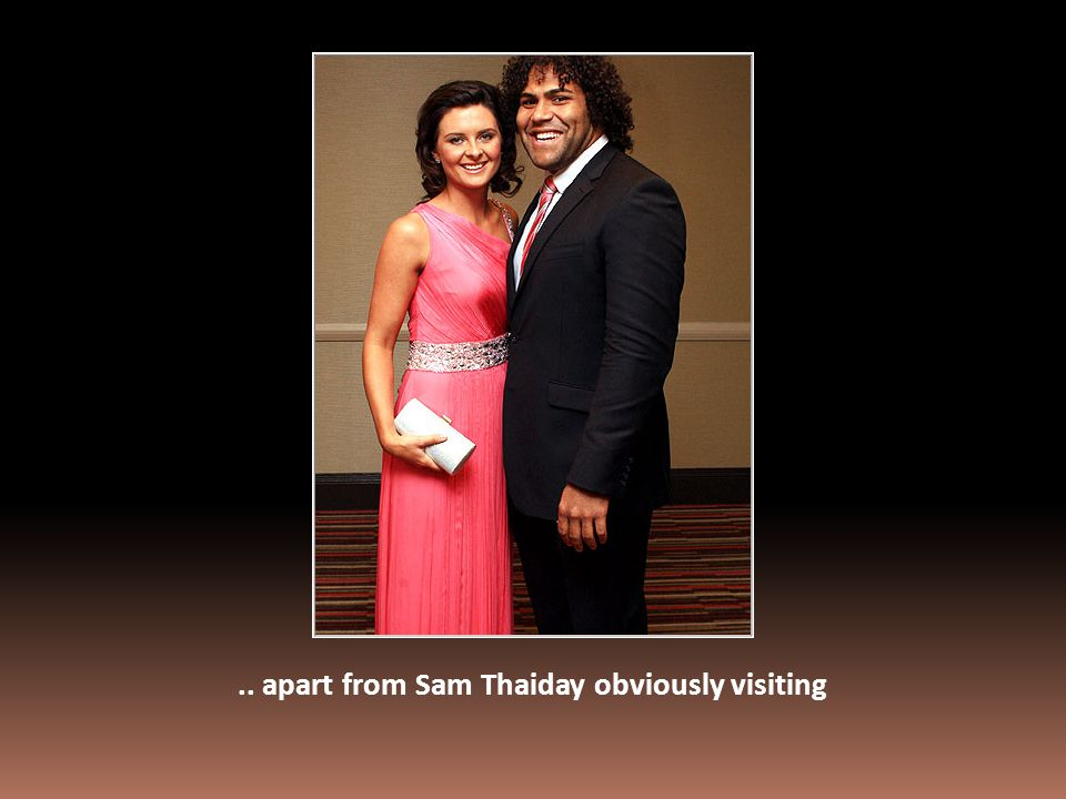 .. apart from Sam Thaiday obviously visiting