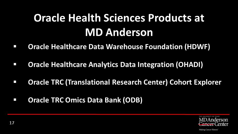 Oracle Healthcare Data Warehouse Foundation (HDWF) Oracle Healthcare Analytics Data Integration (OHADI) Oracle TRC (Translational Research Center) Coh