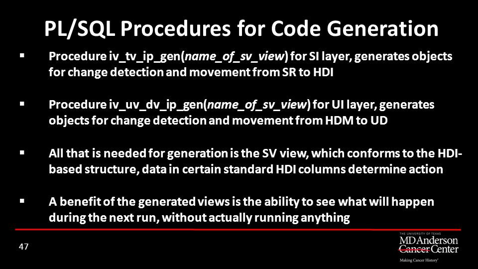 Procedure iv_tv_ip_gen(name_of_sv_view) for SI layer, generates objects for change detection and movement from SR to HDI Procedure iv_uv_dv_ip_gen(nam