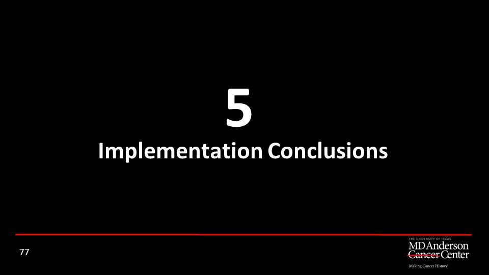 Implementation Conclusions 5 77