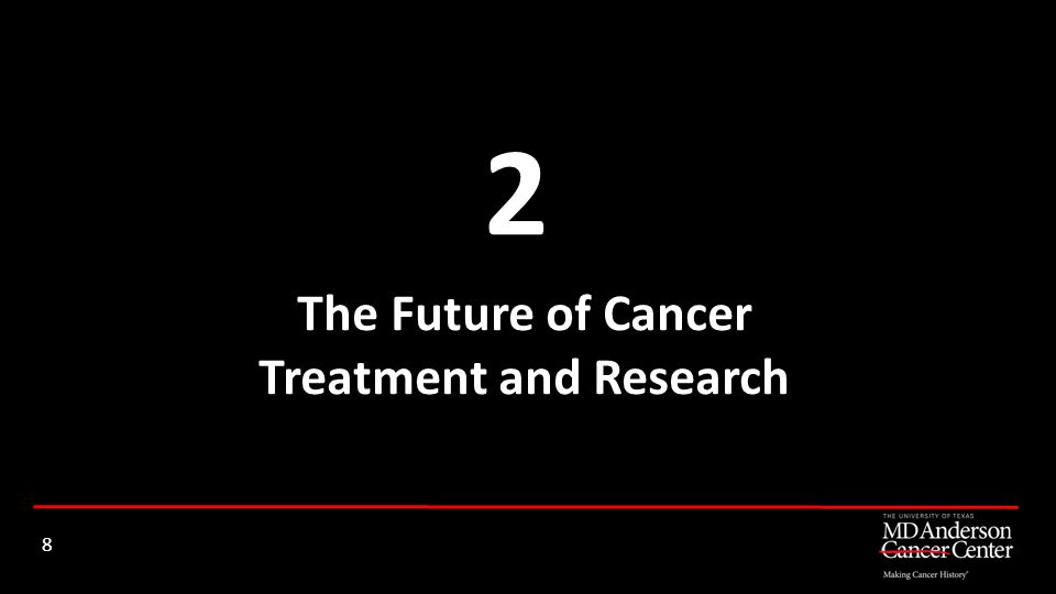 The Future of Cancer Treatment and Research 2 8