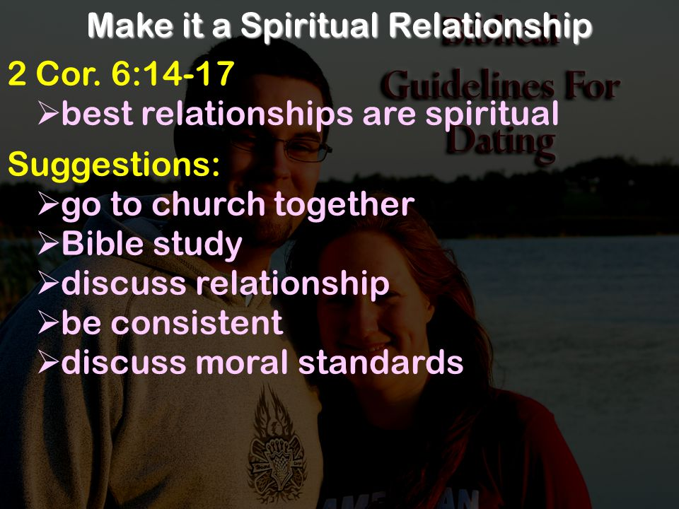 Make it a Spiritual Relationship 2 Cor.