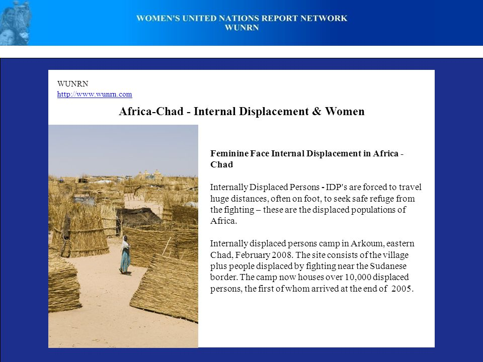 WUNRN http://www.wunrn.com Africa-Chad - Internal Displacement & Women Feminine Face Internal Displacement in Africa - Chad Internally Displaced Perso