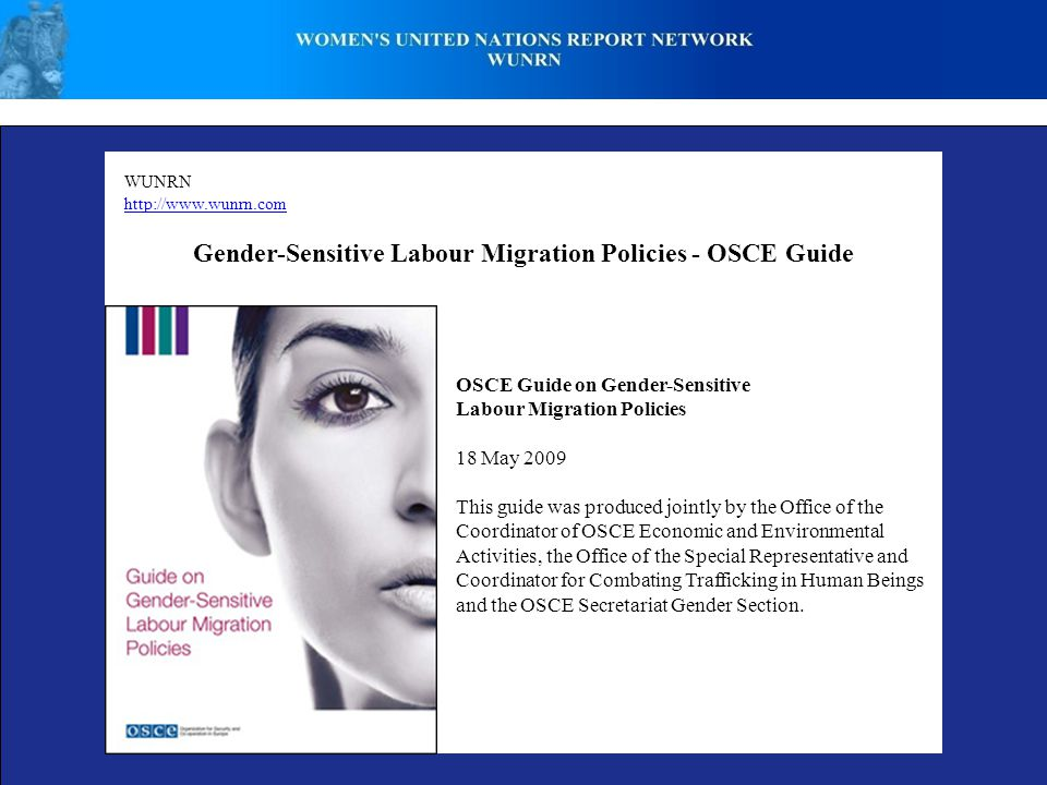 WUNRN http://www.wunrn.com Gender-Sensitive Labour Migration Policies - OSCE Guide OSCE Guide on Gender-Sensitive Labour Migration Policies 18 May 200