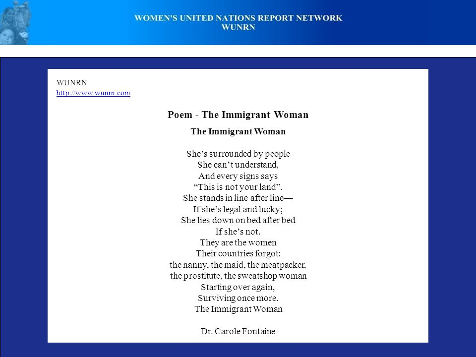 WUNRN http://www.wunrn.com Poem - The Immigrant Woman The Immigrant Woman Shes surrounded by people She cant understand, And every signs says This is