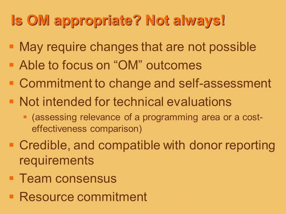 Is OM appropriate. Not always.