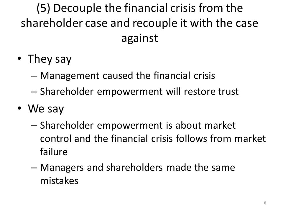 9 (5) Decouple the financial crisis from the shareholder case and recouple it with the case against They say – Management caused the financial crisis