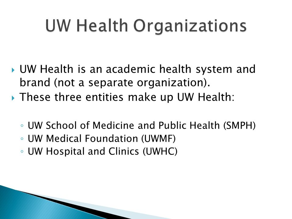 UW Health is an academic health system and brand (not a separate organization).