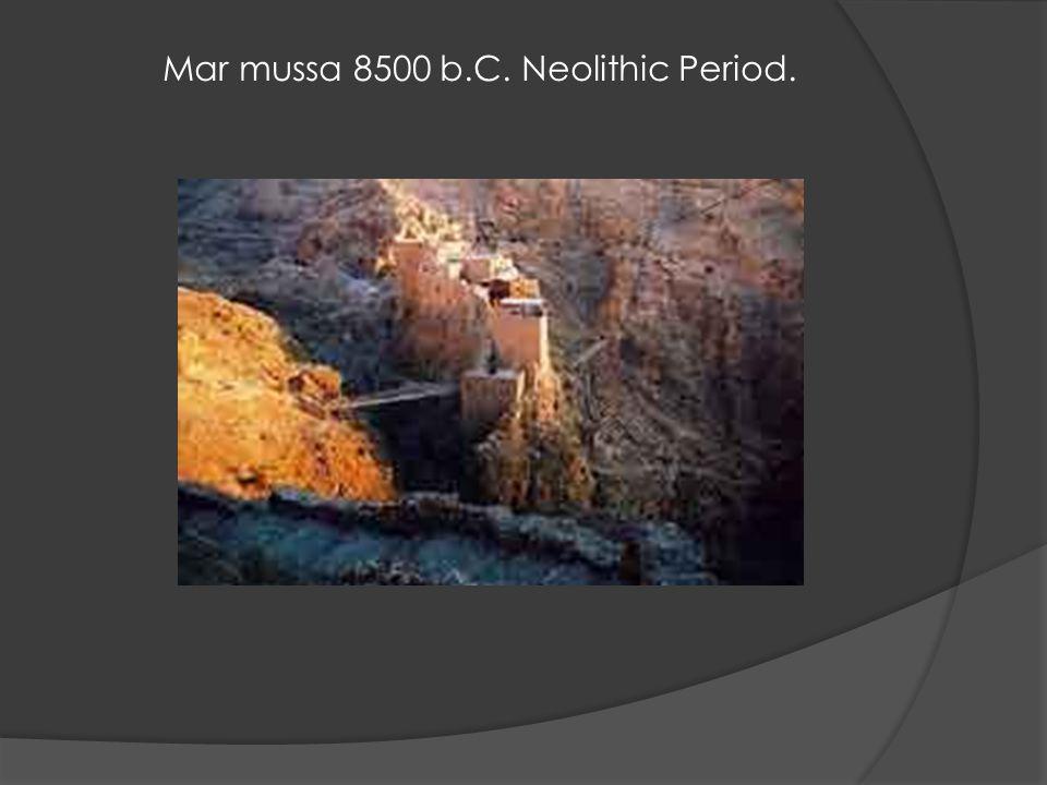 Mar mussa 8500 b.C. Neolithic Period.