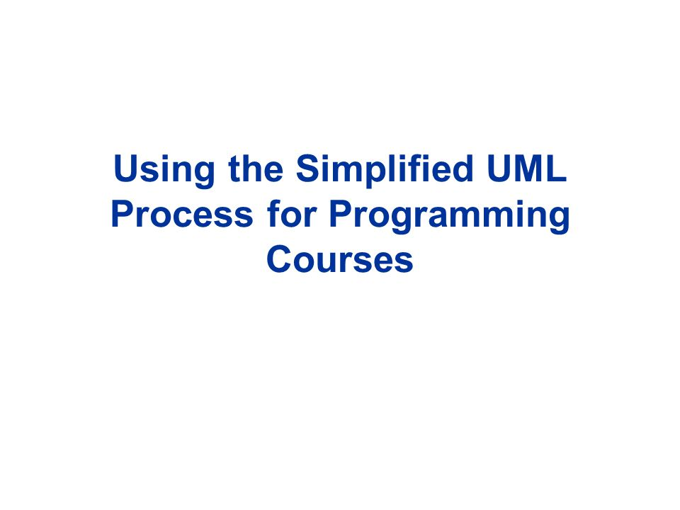 Using the Simplified UML Process for Programming Courses