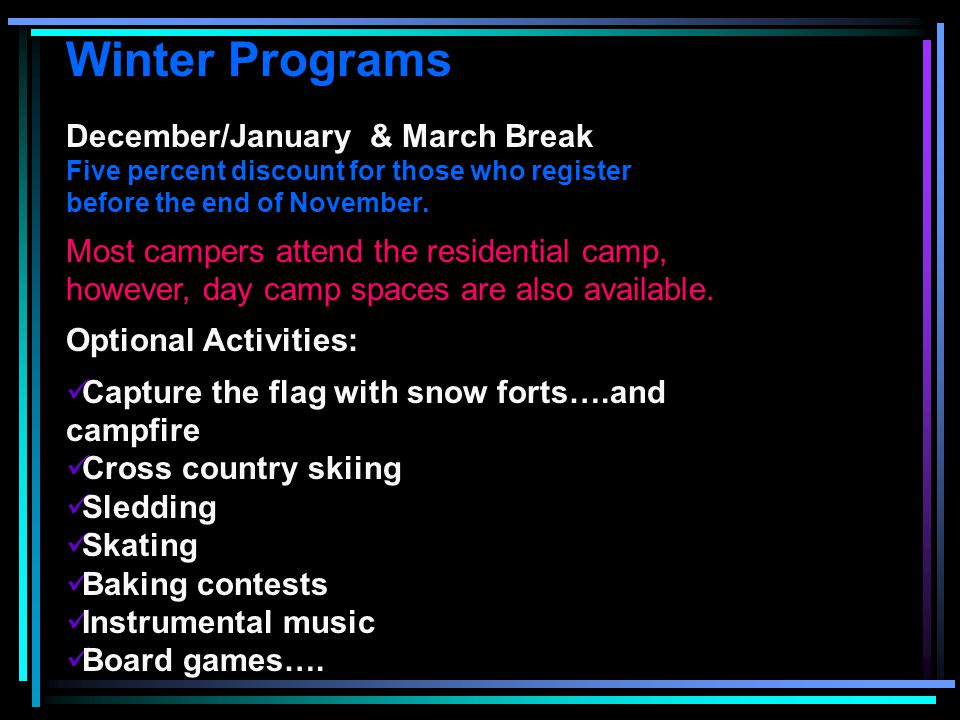 Winter Programs December/January & March Break Five percent discount for those who register before the end of November.