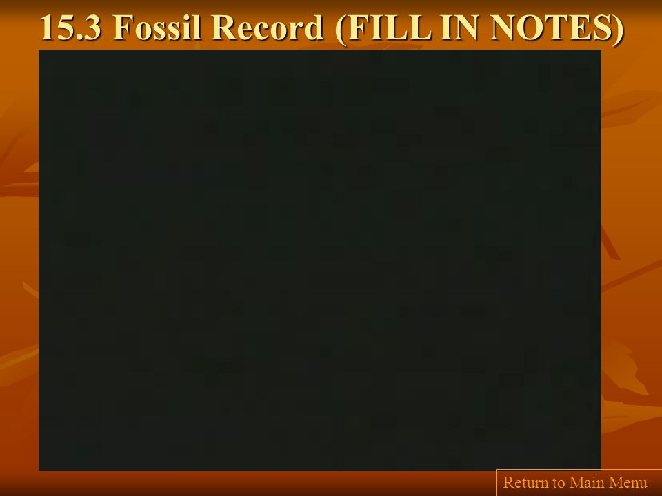 15.3 Fossil Record (FILL IN NOTES)