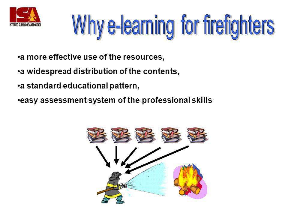 a more effective use of the resources, a widespread distribution of the contents, a standard educational pattern, easy assessment system of the professional skills