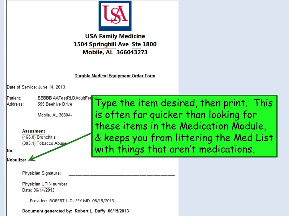 Type the item desired, then print. This is often far quicker than looking for these items in the Medication Module, & keeps you from littering the Med