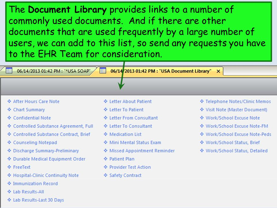 The Document Library provides links to a number of commonly used documents. And if there are other documents that are used frequently by a large numbe
