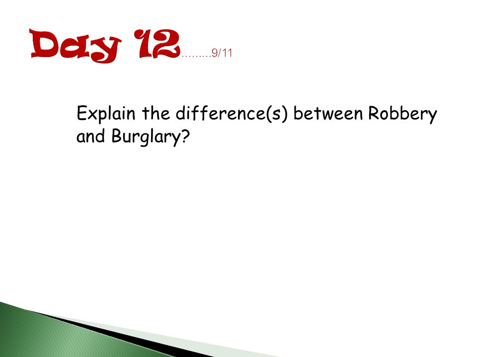 Explain the difference(s) between Robbery and Burglary