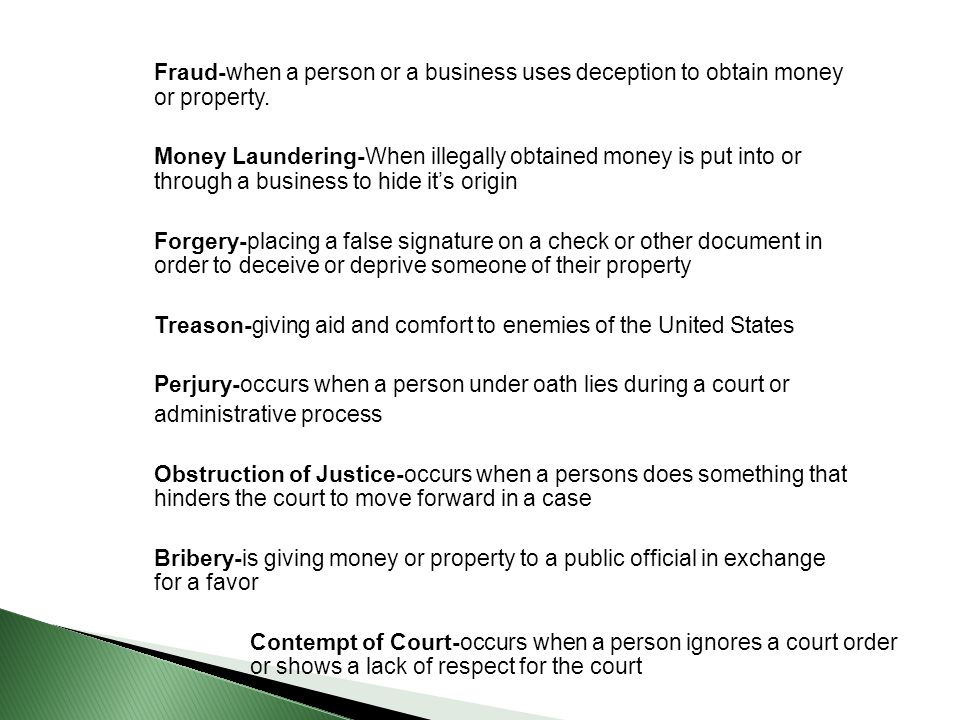 Fraud-when a person or a business uses deception to obtain money or property.
