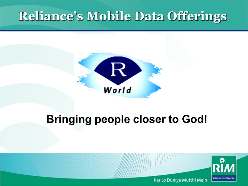 Reliances Mobile Data Offerings Bringing people closer to God!