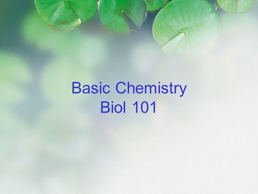 Basic Chemistry Biol 101