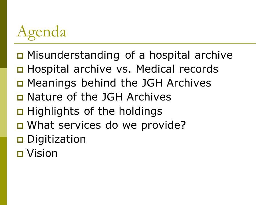 Agenda Misunderstanding of a hospital archive Hospital archive vs.