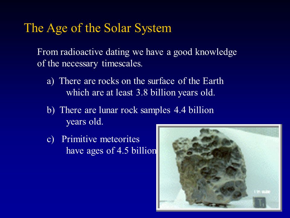What questions should we ask.1. When did Solar System objects form.