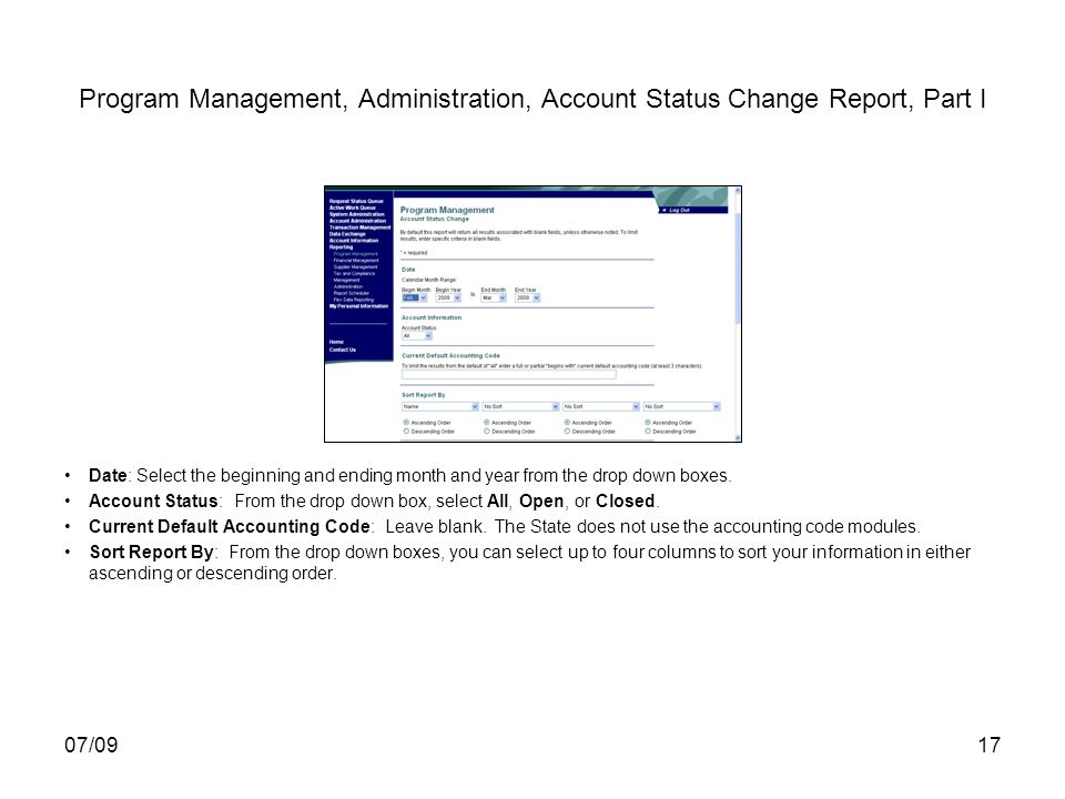 07/0917 Program Management, Administration, Account Status Change Report, Part I Date: Select the beginning and ending month and year from the drop do