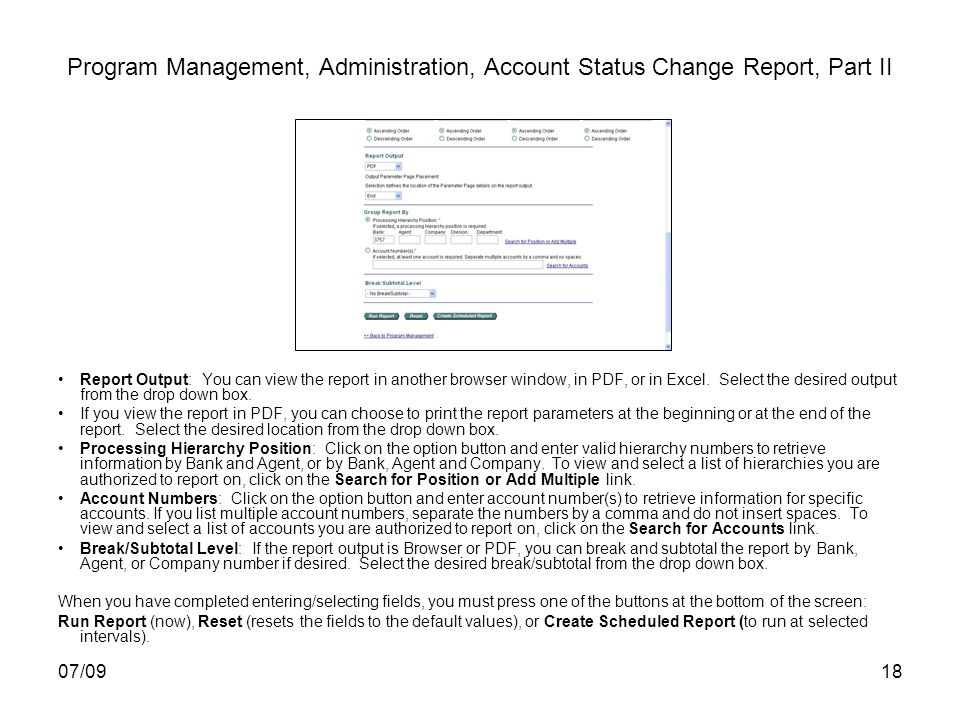 07/0918 Program Management, Administration, Account Status Change Report, Part II Report Output: You can view the report in another browser window, in