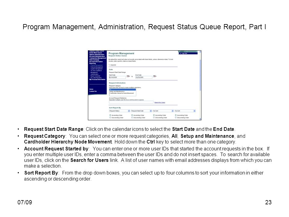 07/0923 Program Management, Administration, Request Status Queue Report, Part I Request Start Date Range: Click on the calendar icons to select the St