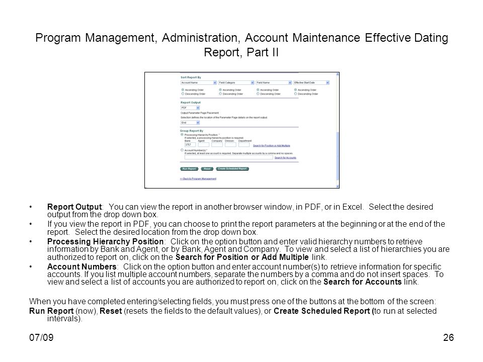 07/0926 Program Management, Administration, Account Maintenance Effective Dating Report, Part II Report Output: You can view the report in another browser window, in PDF, or in Excel.