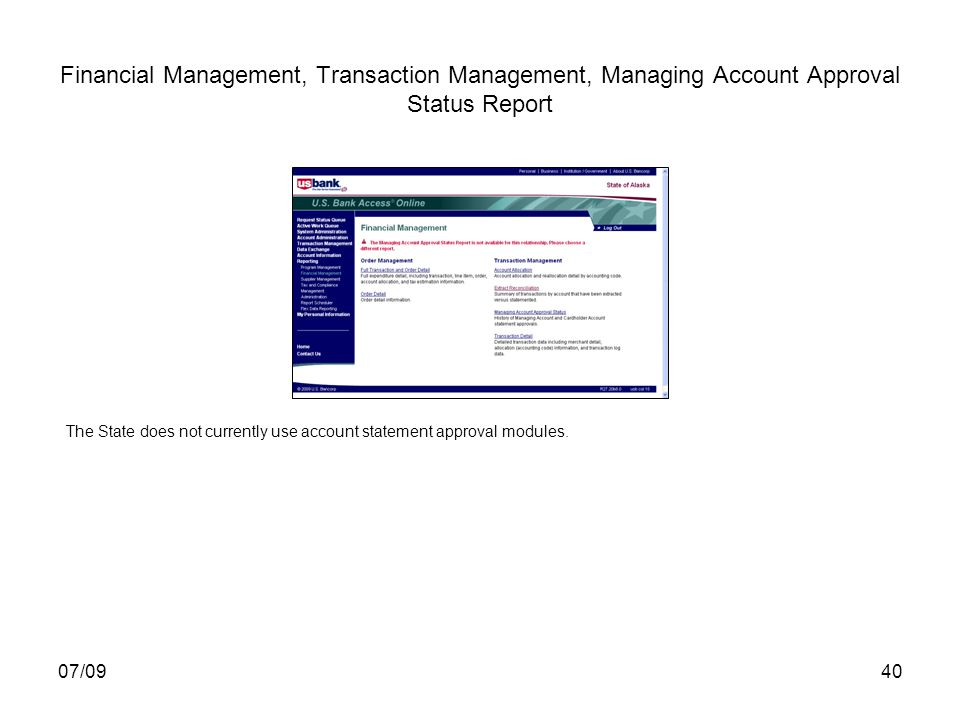 07/0940 Financial Management, Transaction Management, Managing Account Approval Status Report The State does not currently use account statement approval modules.