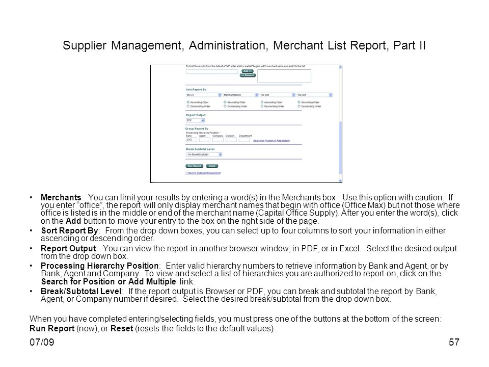 07/0957 Supplier Management, Administration, Merchant List Report, Part II Merchants: You can limit your results by entering a word(s) in the Merchant