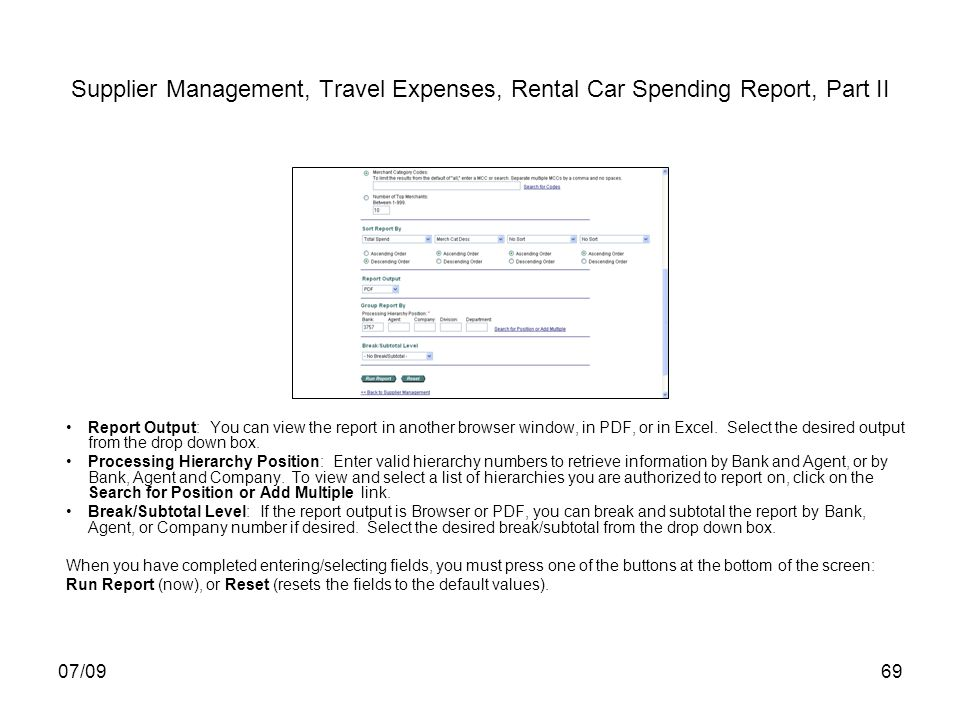 07/0969 Supplier Management, Travel Expenses, Rental Car Spending Report, Part II Report Output: You can view the report in another browser window, in PDF, or in Excel.