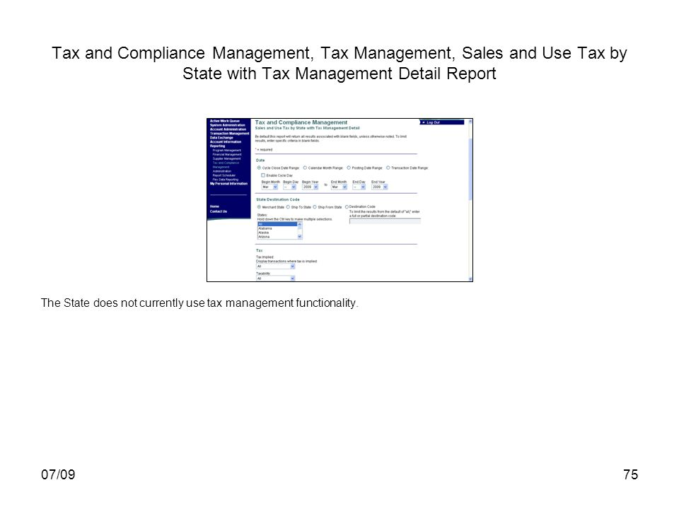 07/0975 Tax and Compliance Management, Tax Management, Sales and Use Tax by State with Tax Management Detail Report The State does not currently use tax management functionality.