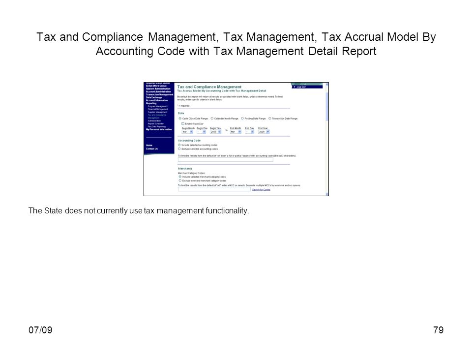 07/0979 Tax and Compliance Management, Tax Management, Tax Accrual Model By Accounting Code with Tax Management Detail Report The State does not currently use tax management functionality.