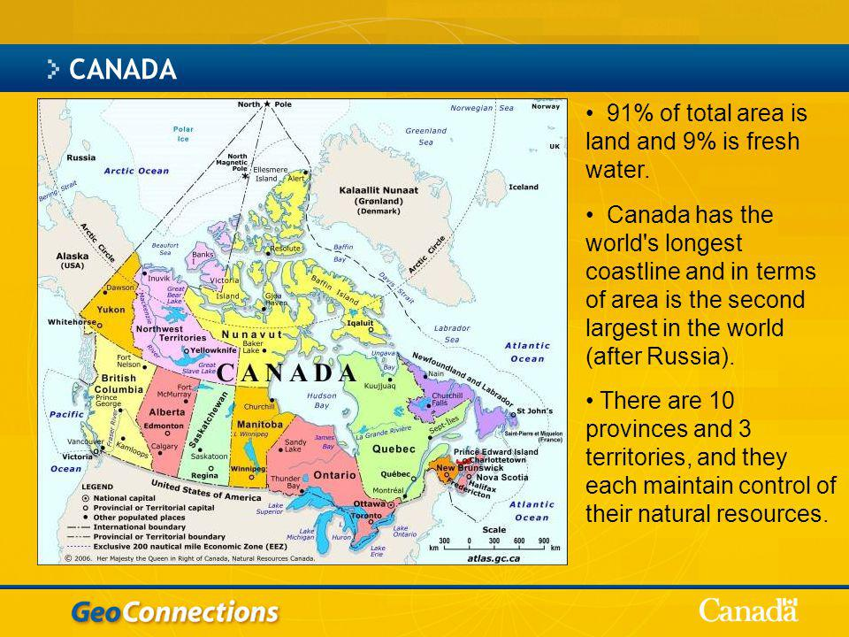 CANADA 91% of total area is land and 9% is fresh water.