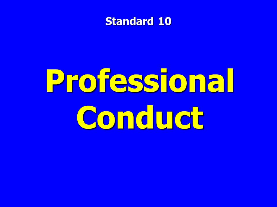 Professional Conduct Standard 10