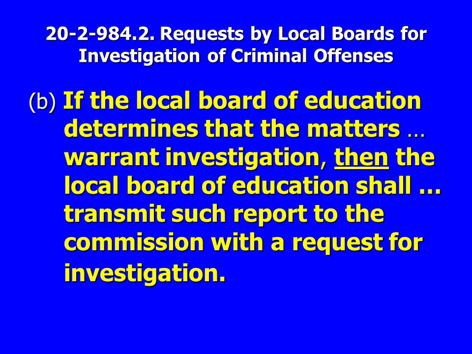 20-2-984.2. Requests by Local Boards for Investigation of Criminal Offenses (b) If the local board of education determines that the matters … warrant