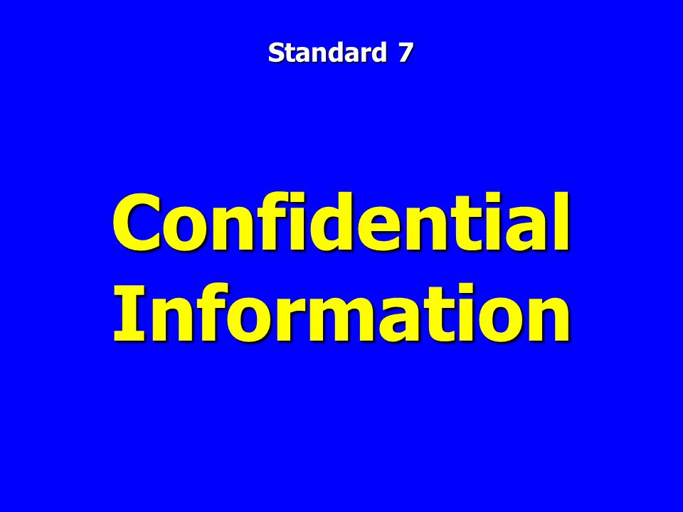 Confidential Information Standard 7