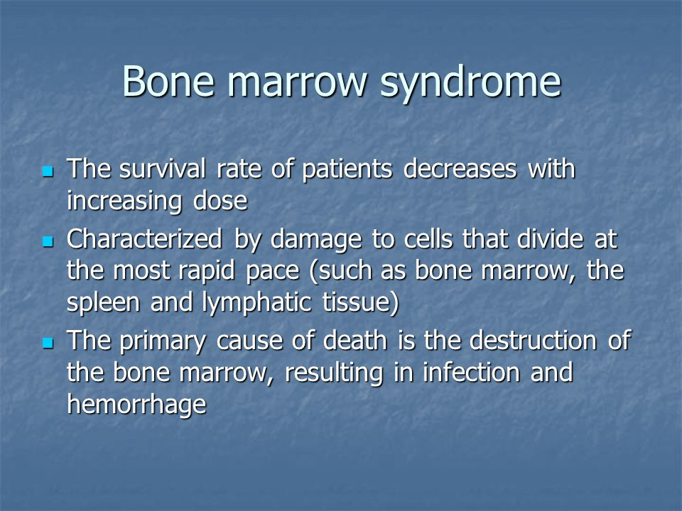 ARS Syndromes Bone marrow syndrome (a.k.a. hematopoietic syndrome) Bone marrow syndrome (a.k.a. hematopoietic syndrome) Full syndrome: between 0.7 and