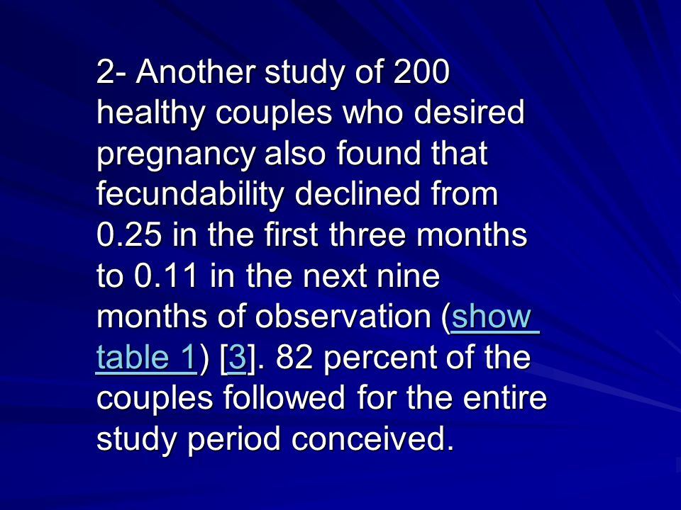 Etiology and evaluation of female infertility Etiology and     SlidePlayer While these studies demonstrate that the large majority of normal couples will conceive within a one