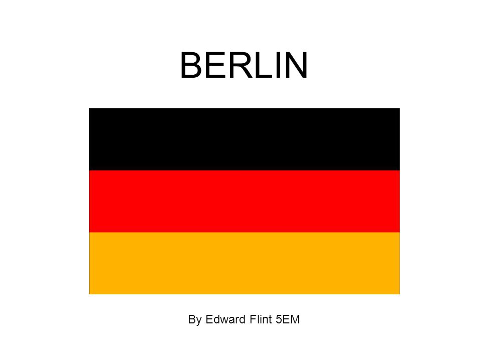 BERLIN By Edward Flint 5EM